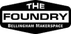 The Foundry ~Bellingham Makerspace